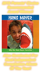 Hans Mayers' Silly Biz CD Wins Parent's Choice Award